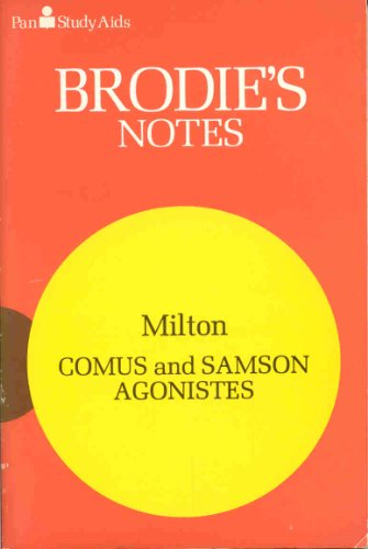 "Brodie's Notes on John Milton's ""Comus"" and ""Samson Agonistes"" by T.W. Smith"