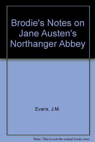 """Brodie's Notes on Jane Austen's """"Northanger Abbey"""" by J.M. Evans"""