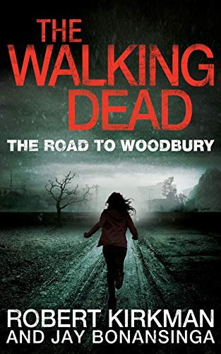The Walking Dead: The Road to Woodbury by Robert Kirkman