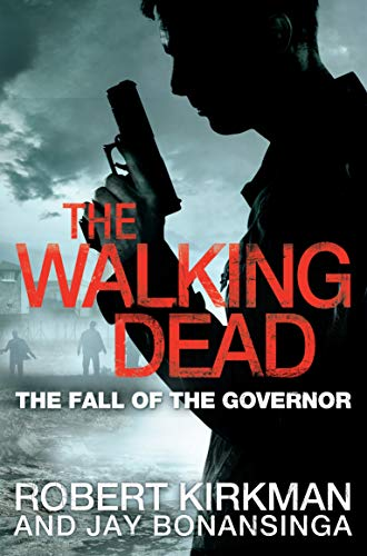 The Fall of the Governor, Part One by Robert Kirkman