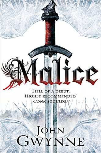 Malice: Book One of the Faithful and the Fallen by John Gwynne