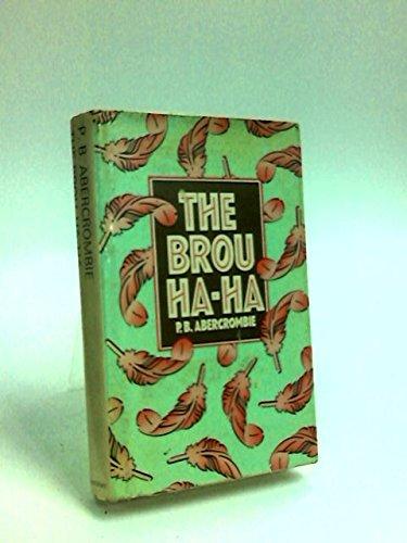 The Brou-ha-ha by P.B. Abercrombie