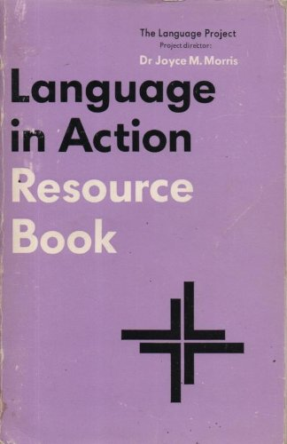 Language in Action: Resource Book by Joyce M. Morris
