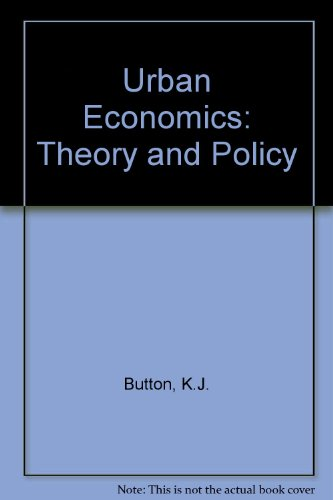 Urban Economics: Theory and Policy by K. J. Button
