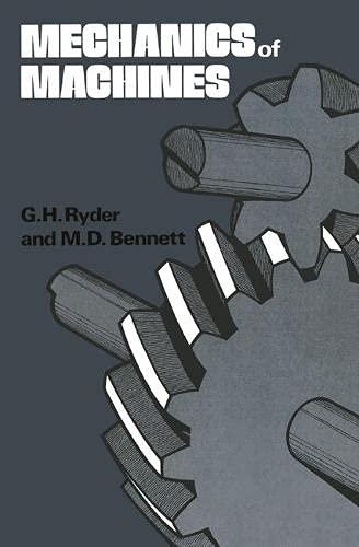 Mechanics of Machines by G.H. Ryder