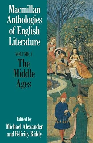 Macmillan Anthologies of English Literature: v. 1: The Middle Ages, 700-1500 by Michael Alexander