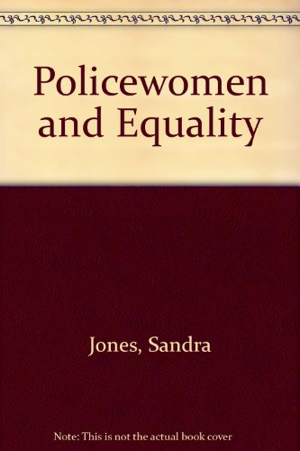 Policewomen and Equality by Sandra Jones