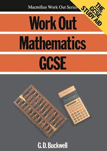 Work Out Maths GCSE by G.D. Buckwell