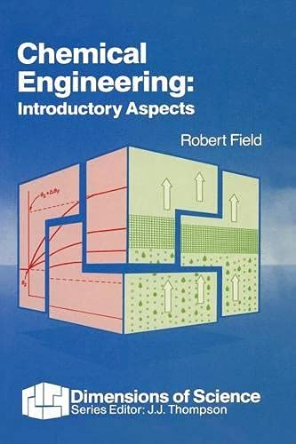 Chemical Engineering: Introductory Aspects by Robert Field