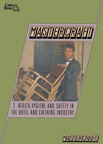 Mastercraft: Health, Hygiene and Safety in the Hotel and Catering Industry by Hotel & Catering Training Board