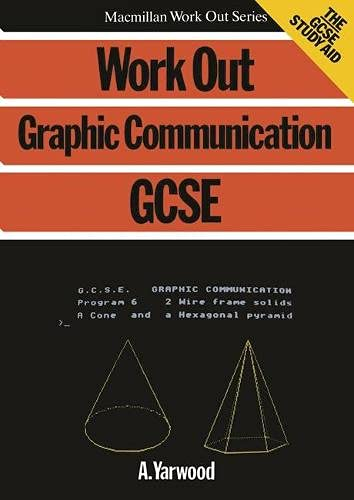 Work Out Graphic Communication GCSE by A. Yarwood