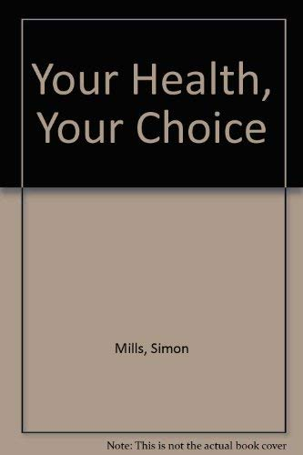 Your Health, Your Choice by Simon Mills