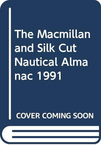 The Macmillan and Silk Cut Nautical Almanac: 1991 by Basil D'Oliveira