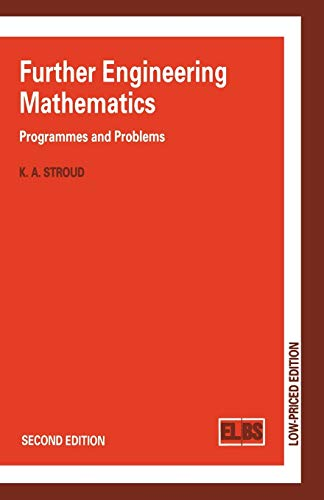 Further Engineering Mathematics: Programmes and Problems by K.A. Stroud