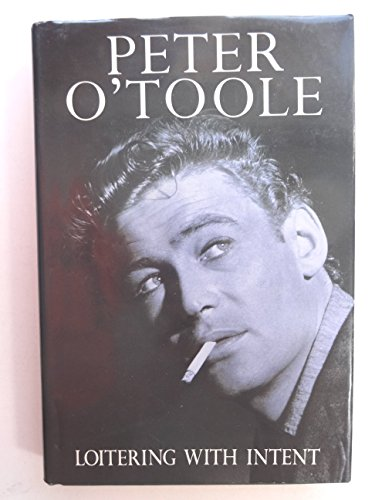 Loitering with Intent: v.1: The Child by Peter O'Toole