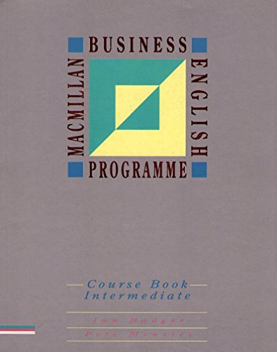 The Macmillan Business English Programme: Intermediate Level Course Book by Ian Badger