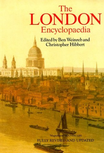 The London Encyclopedia by Ben Weinreb