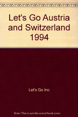 Let's Go Austria and Switzerland: 1994 by Let's Go Inc