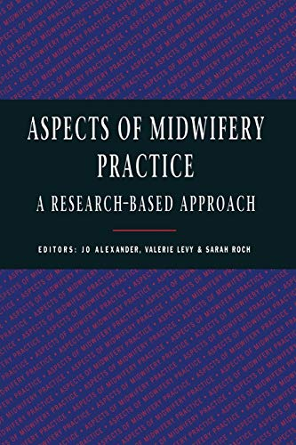 Aspects of Midwifery Practice: A Research Based Approach by Jo Alexander