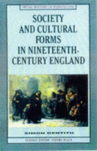 Society and Cultural Forms in the Nineteenth Century by Simon Dentith