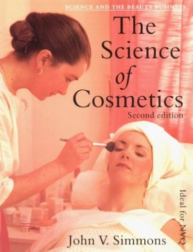 The Science and the Beauty Business: v. 1: The Science of Cosmetics by John V. Simmons
