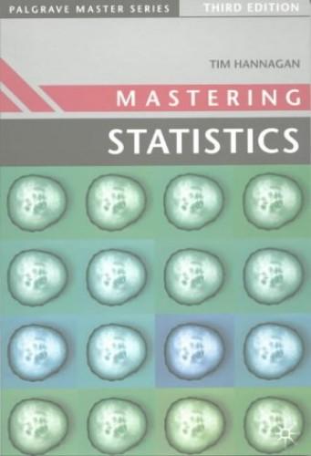Mastering Statistics by T. J. Hannagan