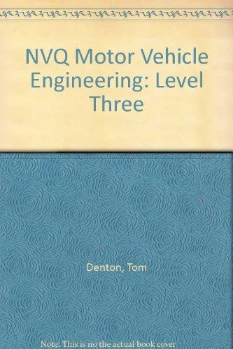 NVQ Motor Vehicle Engineering: Level Three by Tom Denton