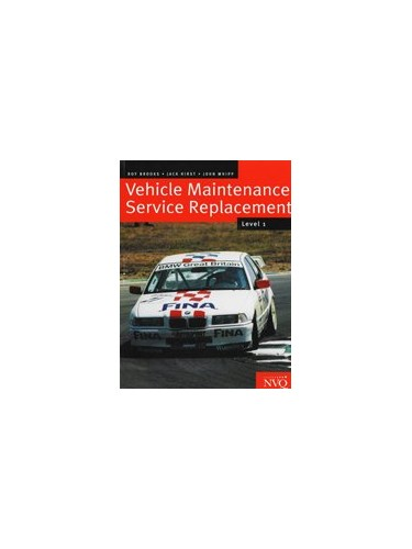Vehicle Mechanical and Electronic Systems: Level 1 & 2: Vehicle Maintenance Service Replacement by Roy Brooks