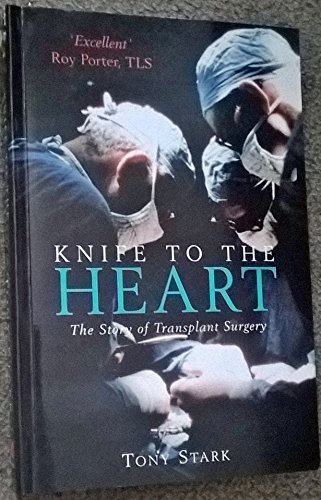 Knife to the Heart: Story of Transplant Surgery by Tony Stark