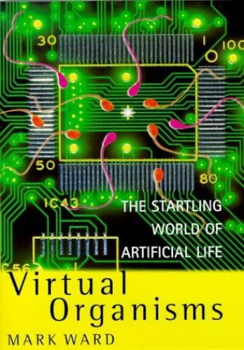 Virtual Organisms by Mark Ward