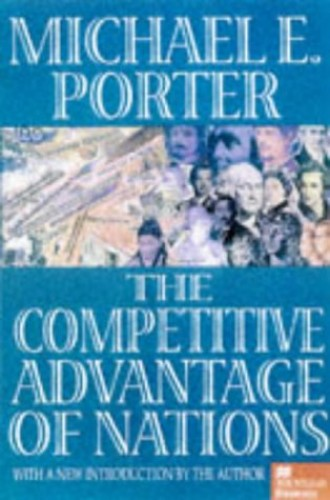The Competitive Advantage of Nations by Michael E. Porter
