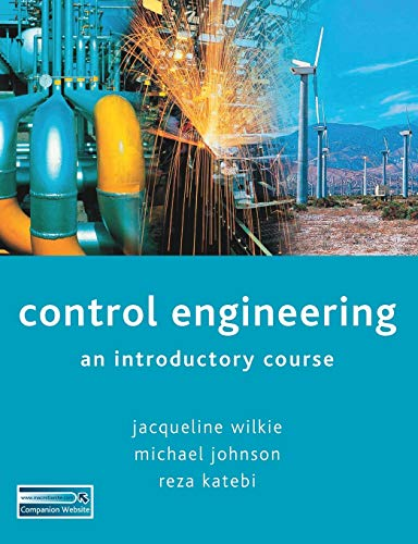 Control Engineering: An Introductory Course by Jacqueline Wilkie