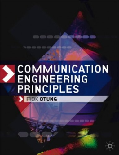 Communication Engineering Principles by Ifiok Otung