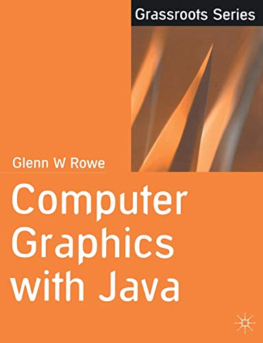 Computer Graphics with Java by Glenn Rowe