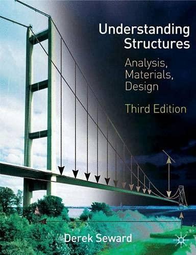 Understanding Structures: Analysis, Materials, Design by Derek Seward