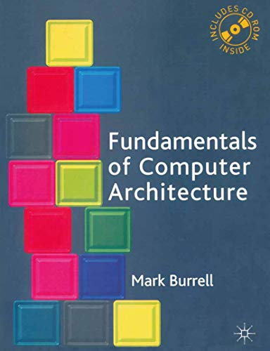 Fundamentals of Computer Architecture by Mark Burrell