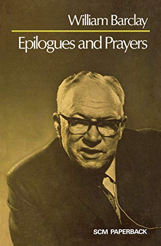 Epilogues and Prayers by William Barclay