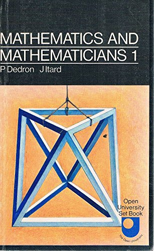 Mathematics and Mathematicians: v. 1 by P. Dedron