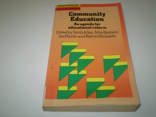 Community Education: An Agenda for Educational Reform by Garth Allen