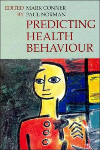 Predicting Health Behaviour: Research Practice with Social Cognition Models by Mark Conner