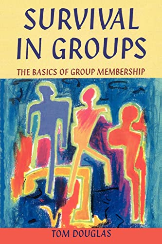 Survival in Groups: The Basics of Group Membership by Tom Douglas