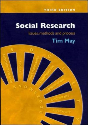 Social Research: Issues, Methods and Process by Tim May