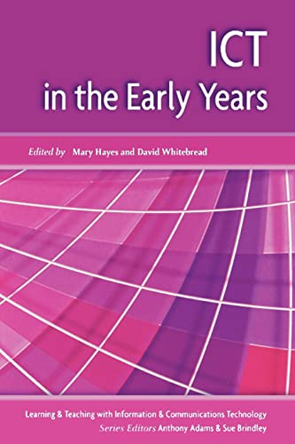 ICT in the Early Years by Mary Hayes