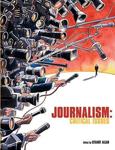 Journalism: Critical Issues by Stuart Allan