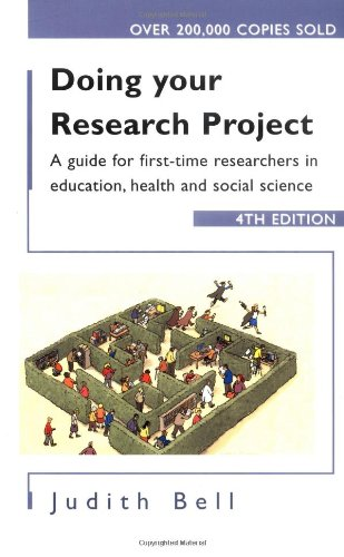 Doing Your Research Project: A Guide for First-time Researchers in Social Science, Education and Health by Judith Bell