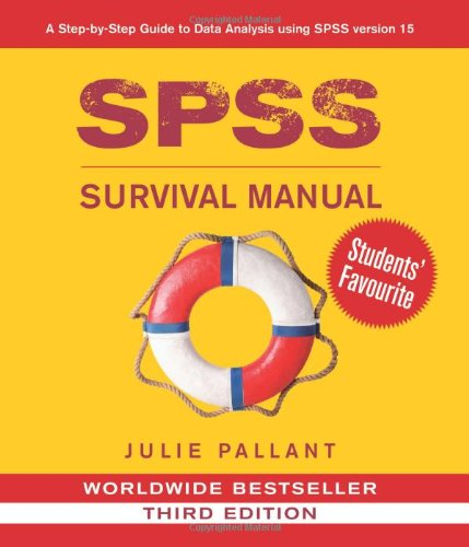 SPSS Survival Manual: A Step by Step Guide to Data Analysis Using SPSS for Windows (Version 15) by Julie Pallant