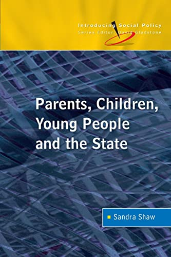 Parents, Children, Young People and the State by Sandra Shaw