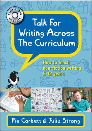Talk for Writing Across the Curriculum: How to Teach Non-Fiction Writing 5-12 Years by Pie Corbett