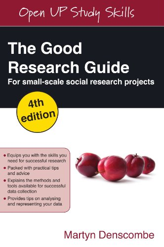 The Good Research Guide: For Small-scale Social Research Projects by Martyn Denscombe
