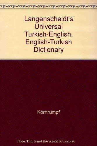 Langenscheidt's Universal Turkish-English, English-Turkish Dictionary by Kornrumpf